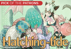 Pick of the Patrons - Hatching-Tide